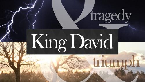 King-David-Tragedy-and-Triumph